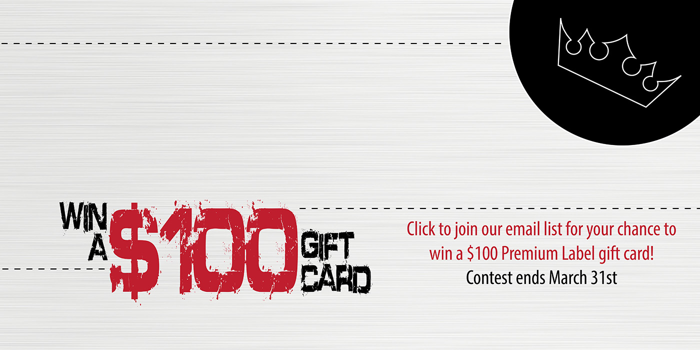 Win a $100 Premium Label Gift Card