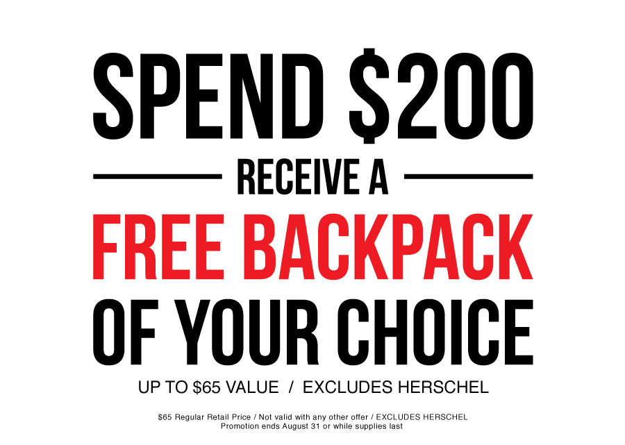 Spend $200, receive a FREE backpack of your choice